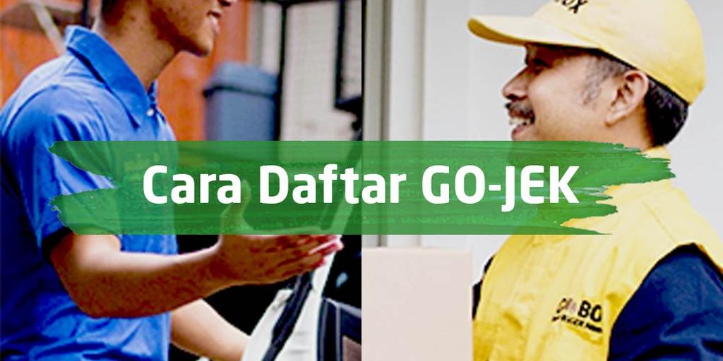 Cara Daftar Gojek Online 2020 Lowongan Kerja Menjadi Driver Syarat Pendaftaran Gojek