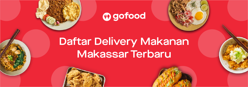 Daftar Delivery Makanan Makassar Terbaru Februari 2020 Gofood
