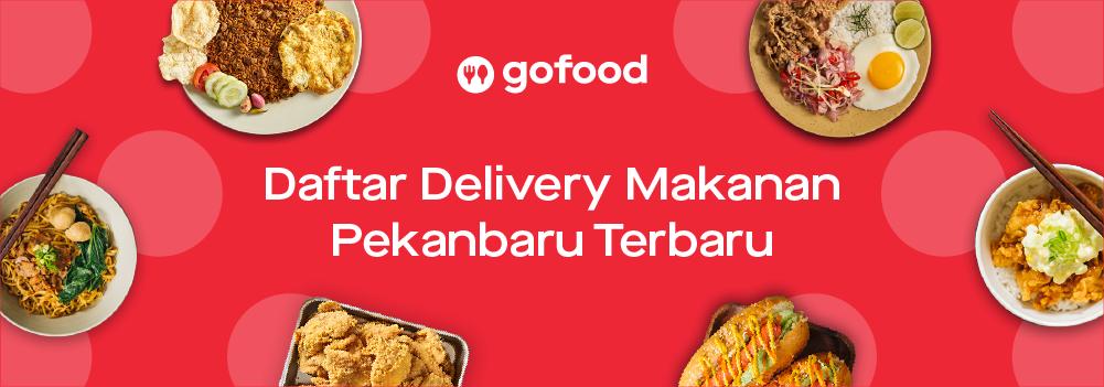 Daftar Delivery Makanan Pekanbaru Terbaru (September 2019)