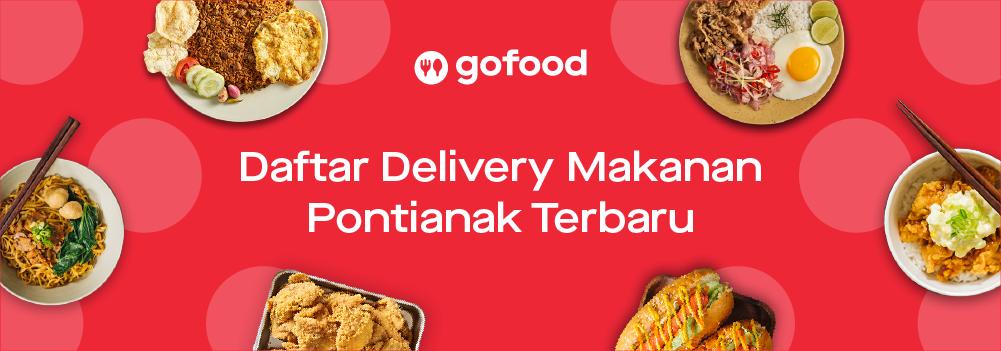 Daftar Delivery Makanan Pontianak Terbaru (Agustus 2019)