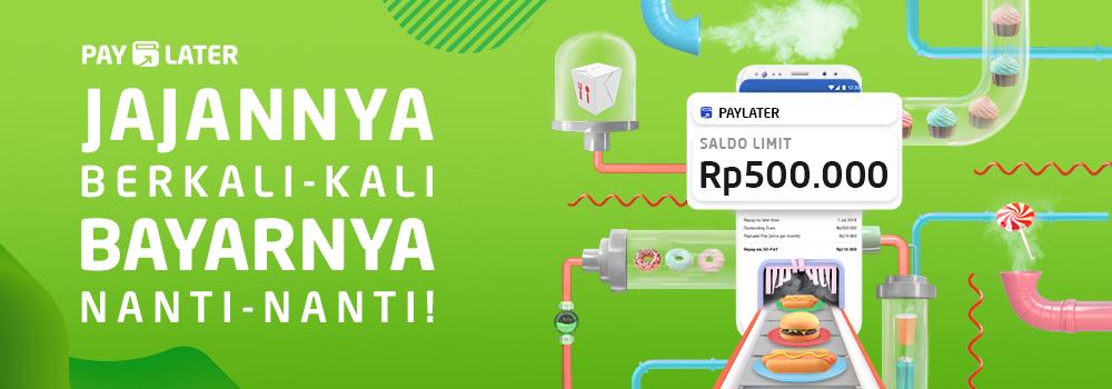 Jajan Berkali-kali, Bayarnya Nanti-Nanti dengan Fitur Pembayaran PAYLATER!