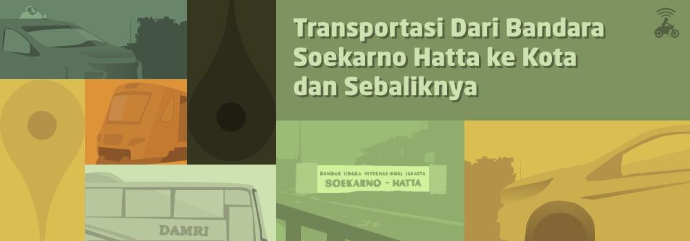 Transportasi Dari Bandara Soekarno Hatta ke Kota dan Sebaliknya