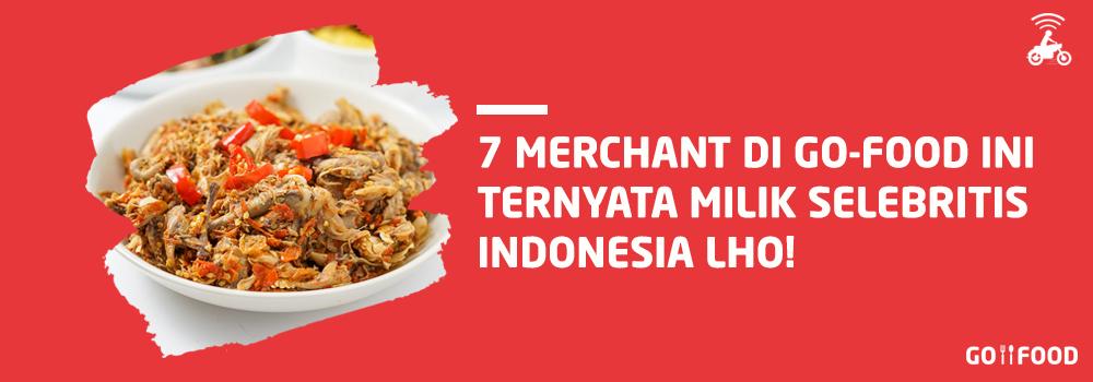 7 Merchant di GO-FOOD ini Ternyata Milik Selebritis Indonesia Lho!