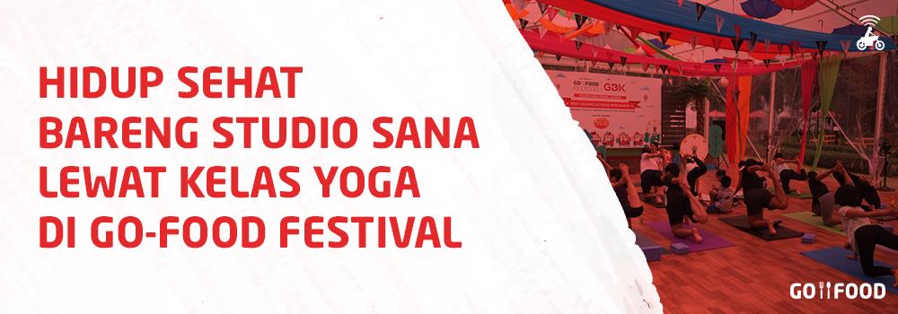 Hidup Sehat Bareng Studio SANA Lewat Kelas Yoga di GO-FOOD Festival
