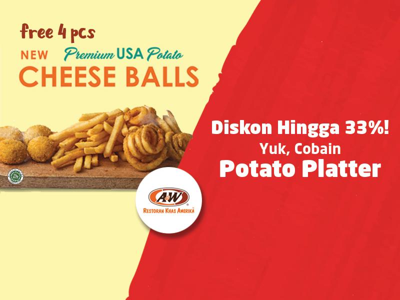 Beli Potato Platter A&W Diskon Hingga 33% dan GRATIS Potato Cheese Balls