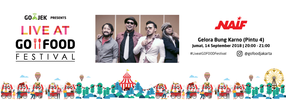 Jangan Lewatkan Live at GO-FOOD Festival GBK Bersama Naif