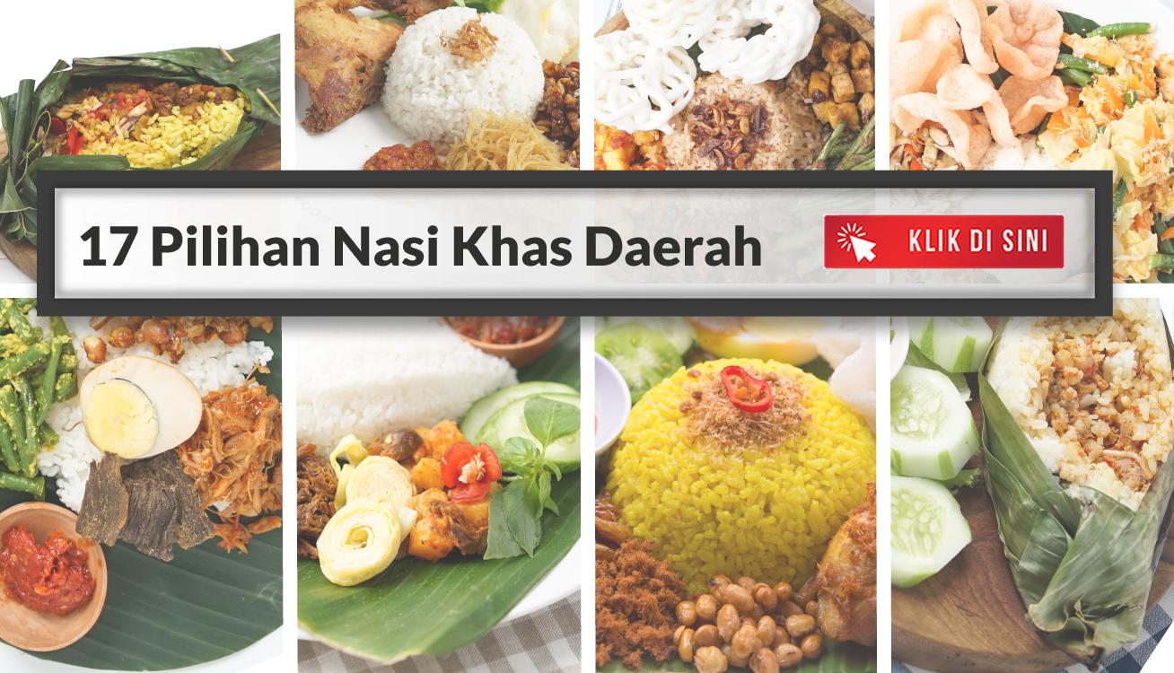17 Pilihan Nasi Khas Daerah, Mau? GO-FOODin Aja! (Part 2)