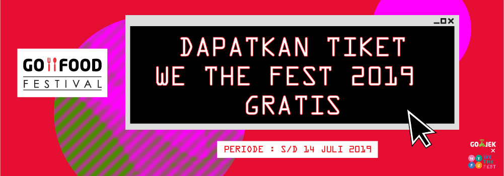 Bagi-Bagi Tiket We The Fest 2019 GRATIS dari GO-FOOD Festival!