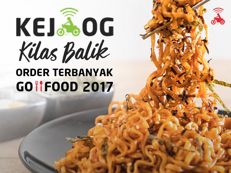 Kilas Balik 2017, 10 Merchants GO-FOOD Jakarta Terlaris Selama 2017