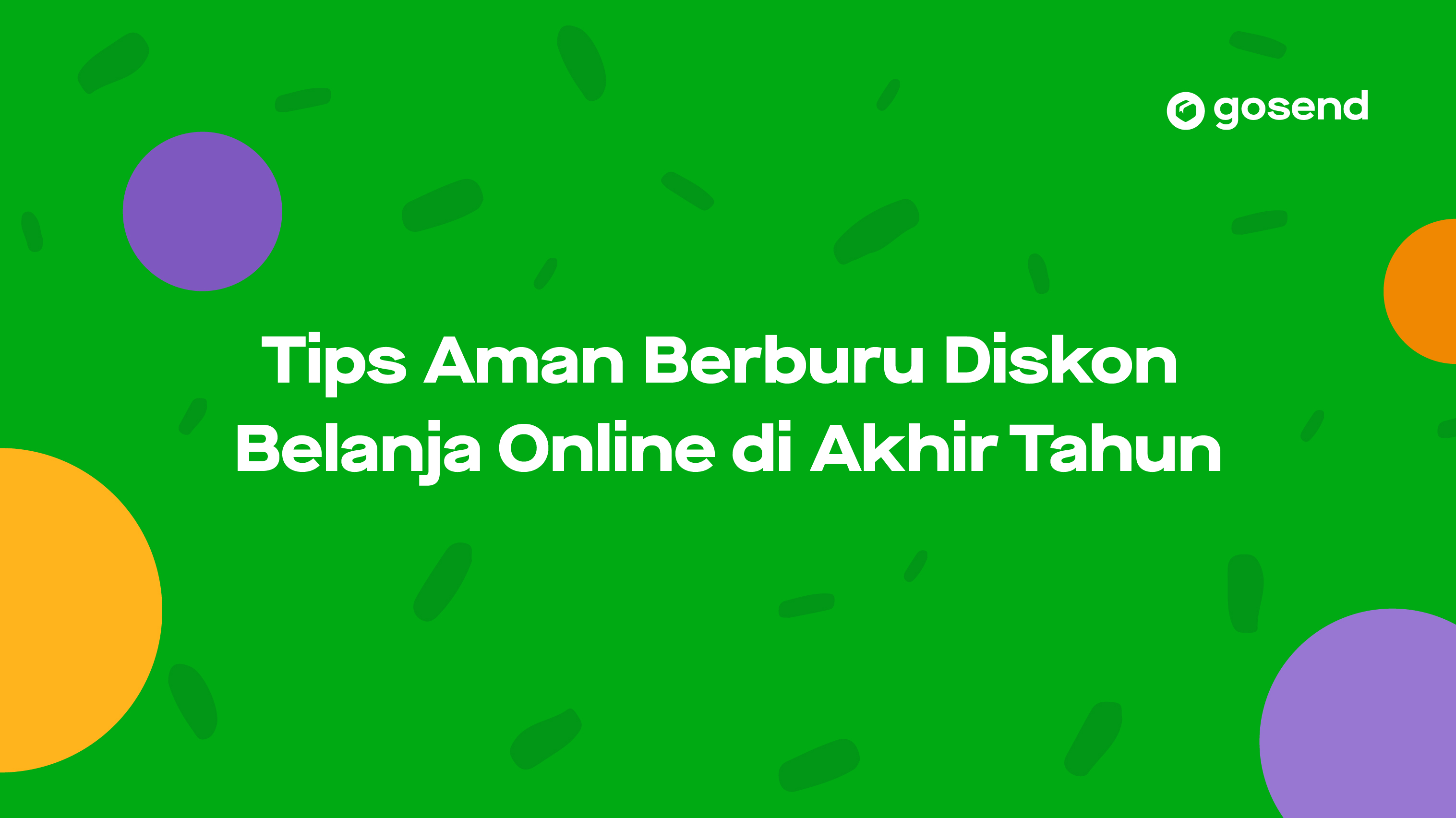 Tips Aman Berburu Diskon Belanja Online Di Akhir Tahun Gosend
